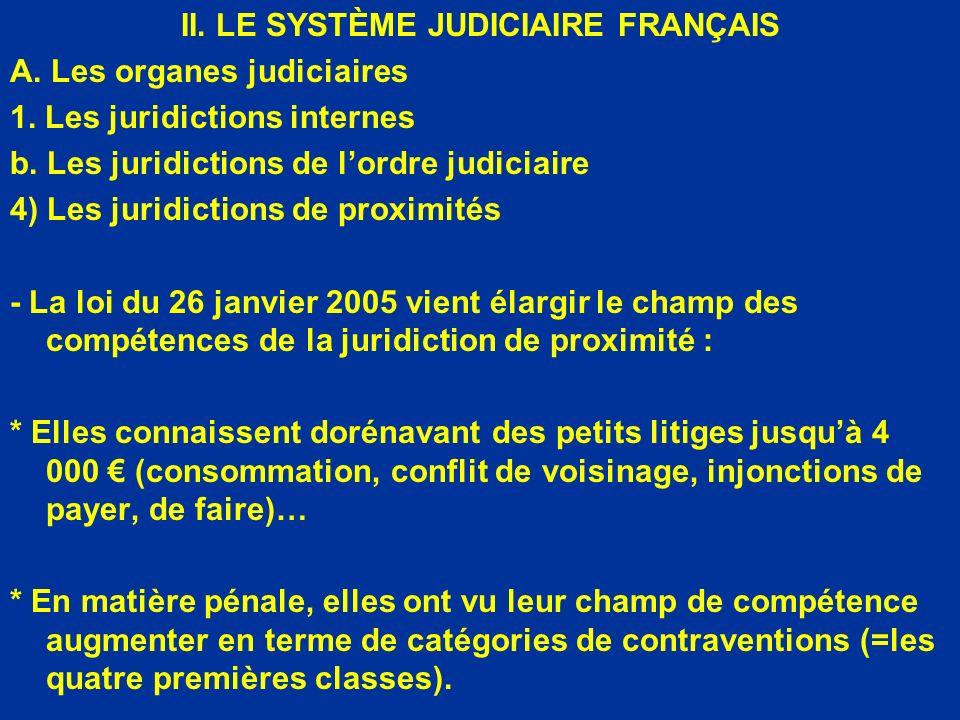 II. LE SYSTÈME JUDICIAIRE FRANÇAIS A. Les organes judiciaires 1. Les juridictions internes b. Les juridictions de lordre judiciaire 4) Les juridiction