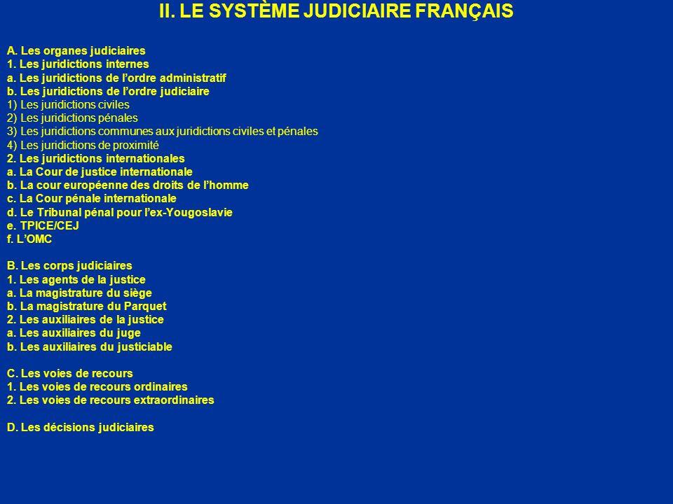 II. LE SYSTÈME JUDICIAIRE FRANÇAIS A. Les organes judiciaires 1. Les juridictions internes a. Les juridictions de lordre administratif b. Les juridict