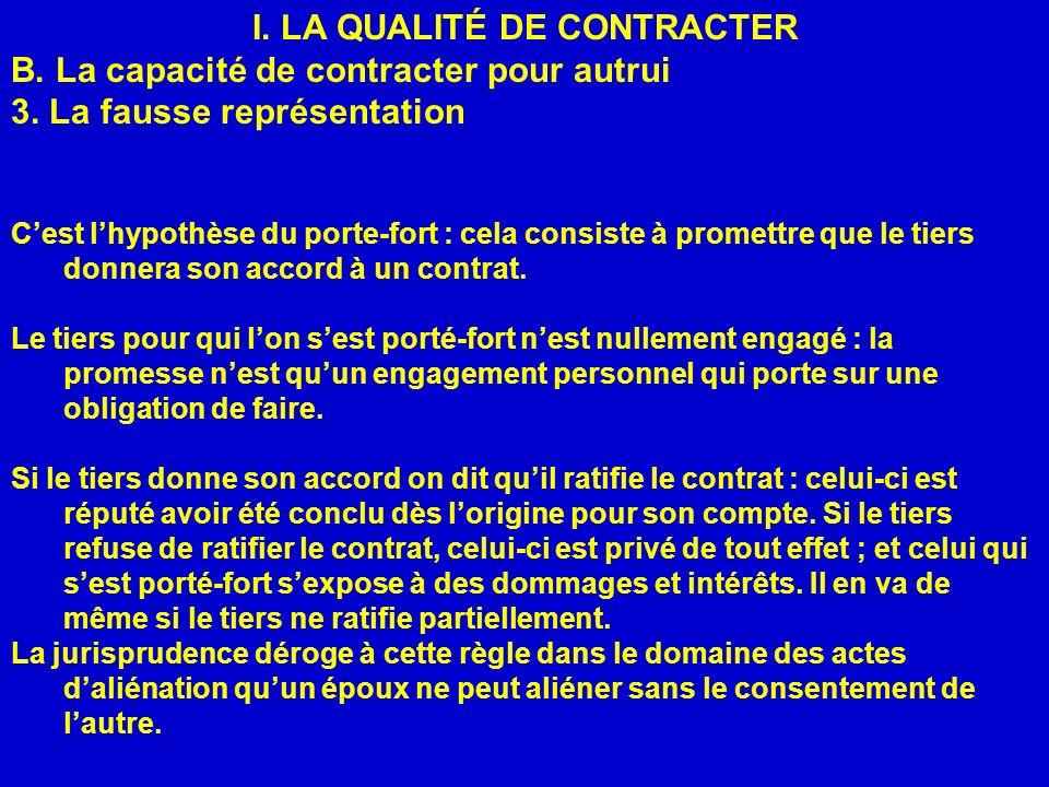 I.LA QUALITÉ DE CONTRACTER B. La capacité de contracter pour autrui 3.