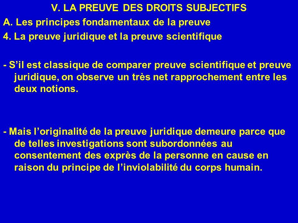 V. LA PREUVE DES DROITS SUBJECTIFS A. Les principes fondamentaux de la preuve 4. La preuve juridique et la preuve scientifique - Sil est classique de