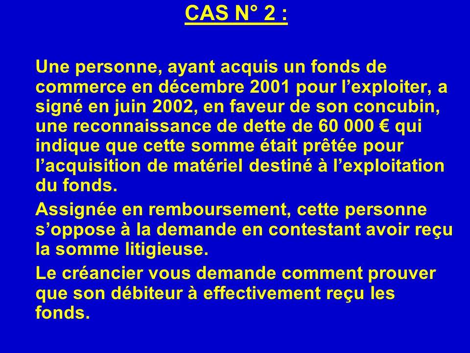 CAS N° 2 : Une personne, ayant acquis un fonds de commerce en décembre 2001 pour lexploiter, a signé en juin 2002, en faveur de son concubin, une reco