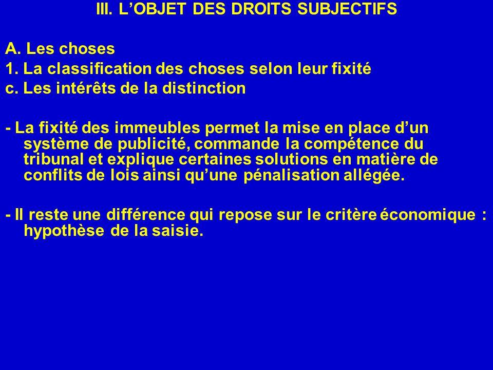 III.LOBJET DES DROITS SUBJECTIFS A. Les choses 2.