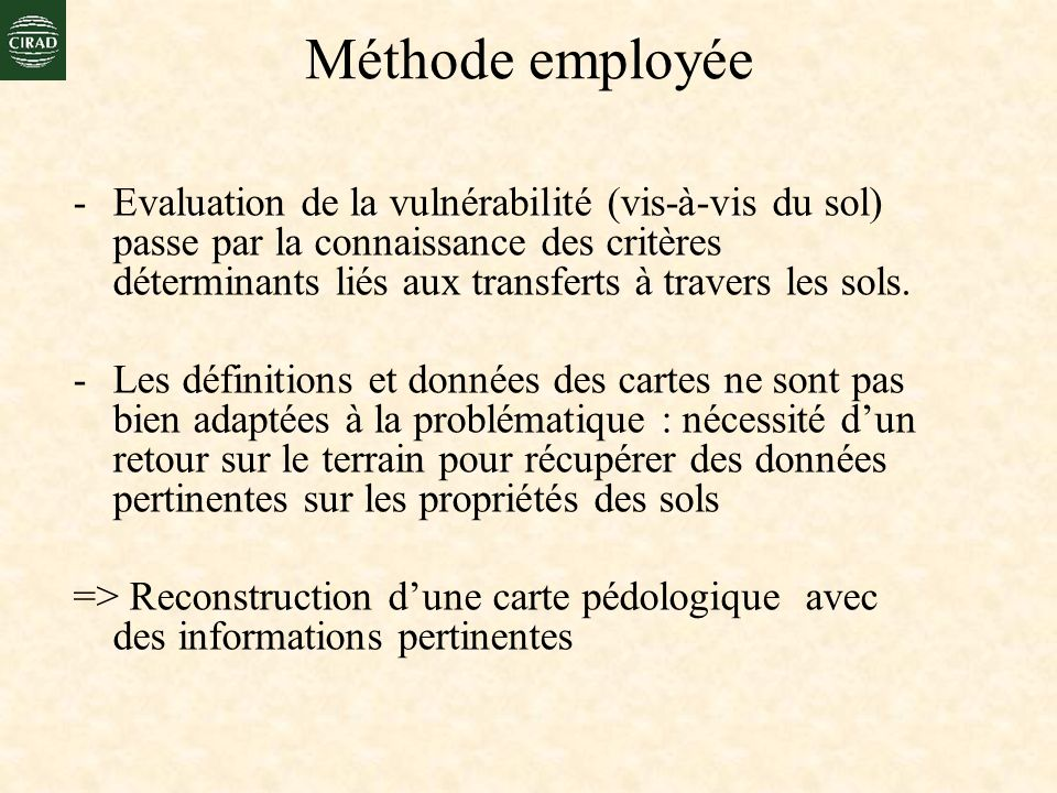 -Evaluation de la vulnérabilité (vis-à-vis du sol) passe par la connaissance des critères déterminants liés aux transferts à travers les sols. -Les dé