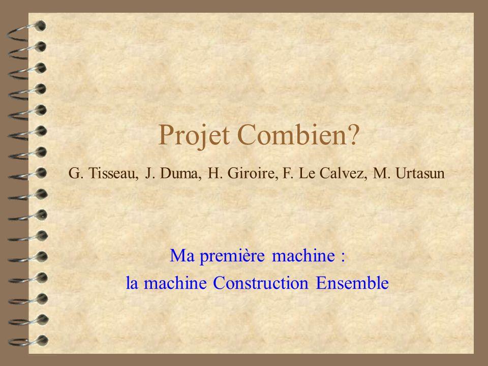 Projet Combien. Ma première machine : la machine Construction Ensemble G.