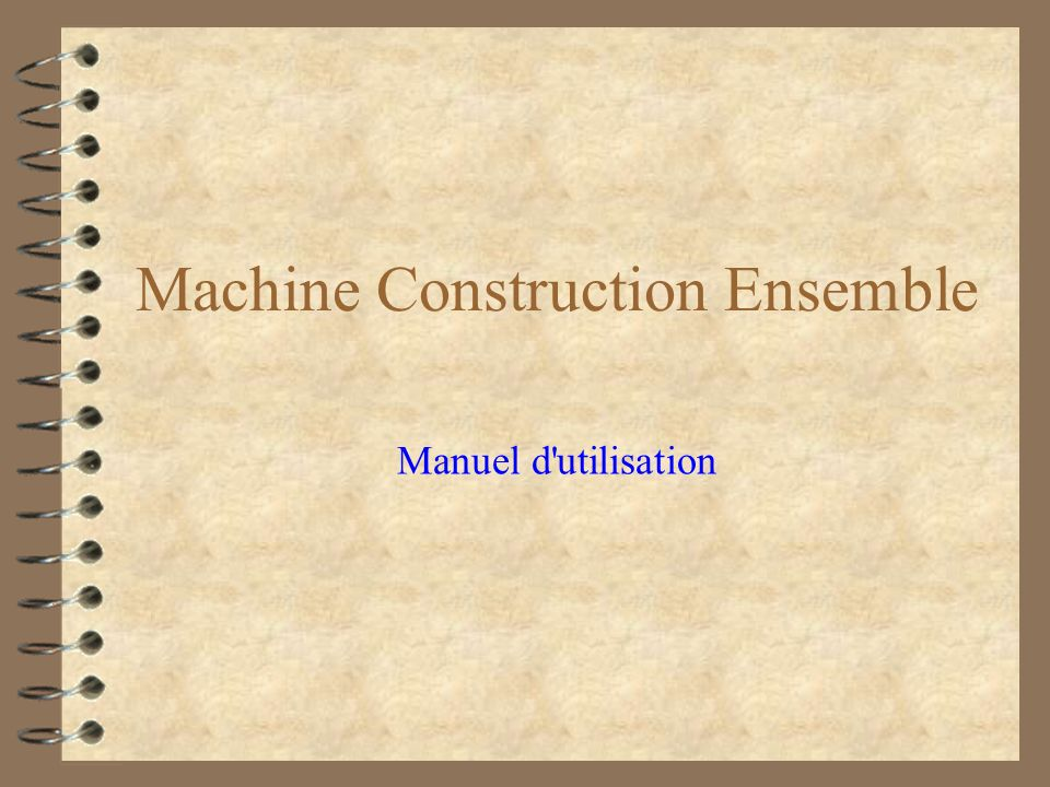Machine Construction Ensemble Manuel d'utilisation