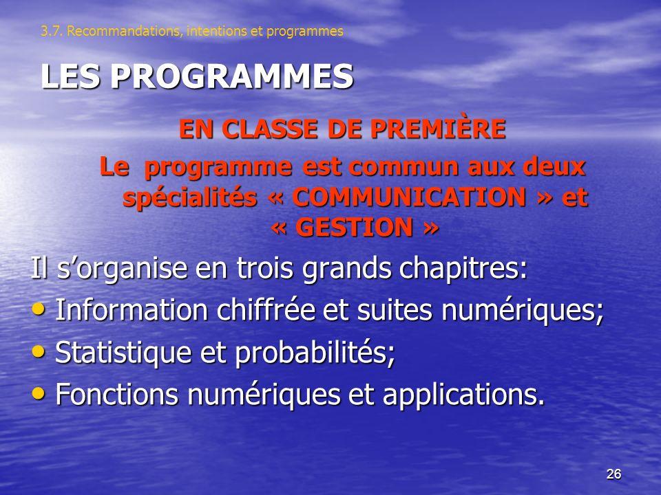 26 LES PROGRAMMES EN CLASSE DE PREMIÈRE Le programme est commun aux deux spécialités « COMMUNICATION » et « GESTION » Il sorganise en trois grands cha