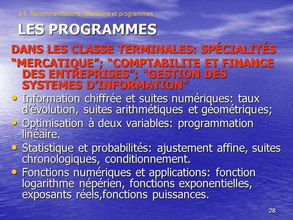 28 LES PROGRAMMES DANS LES CLASSE TERMINALES: SPÉCIALITÉS MERCATIQUE; COMPTABILITE ET FINANCE DES ENTREPRISES; GESTION DES SYSTEMES DINFORMATION Infor
