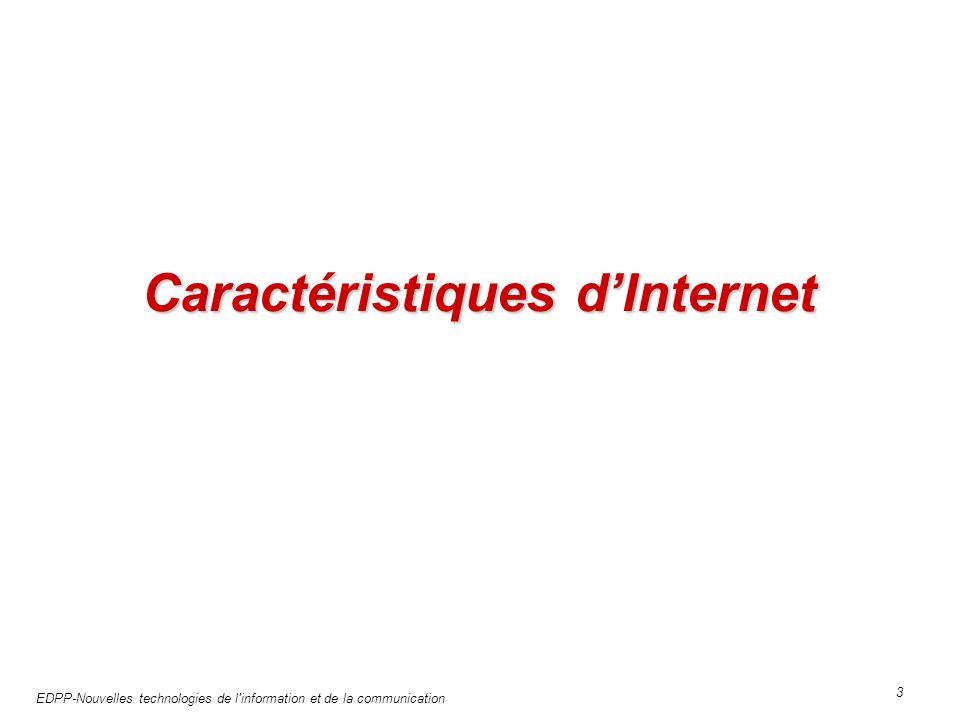 EDPP-Nouvelles technologies de l information et de la communication 3 Caractéristiques dInternet