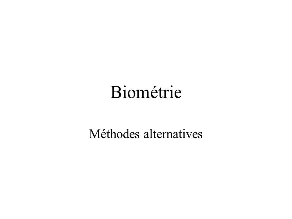 Biométries alternatives Gait (démarche) Keystroke (frappe au clavier) Ear (forme de loreille)