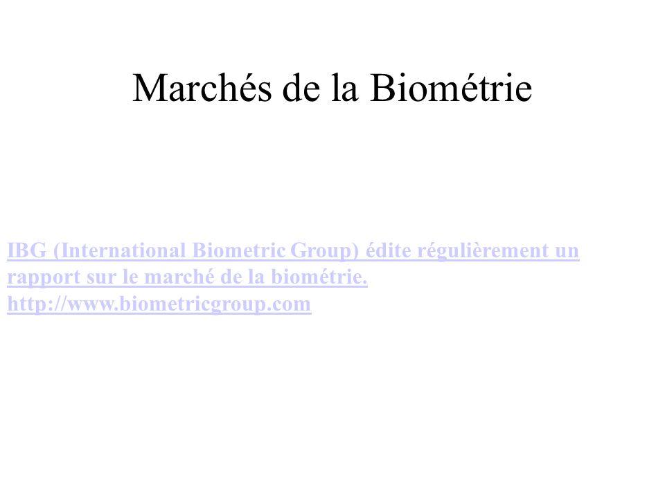 Marchés de la Biométrie IBG (International Biometric Group) édite régulièrement un rapport sur le marché de la biométrie. http://www.biometricgroup.co