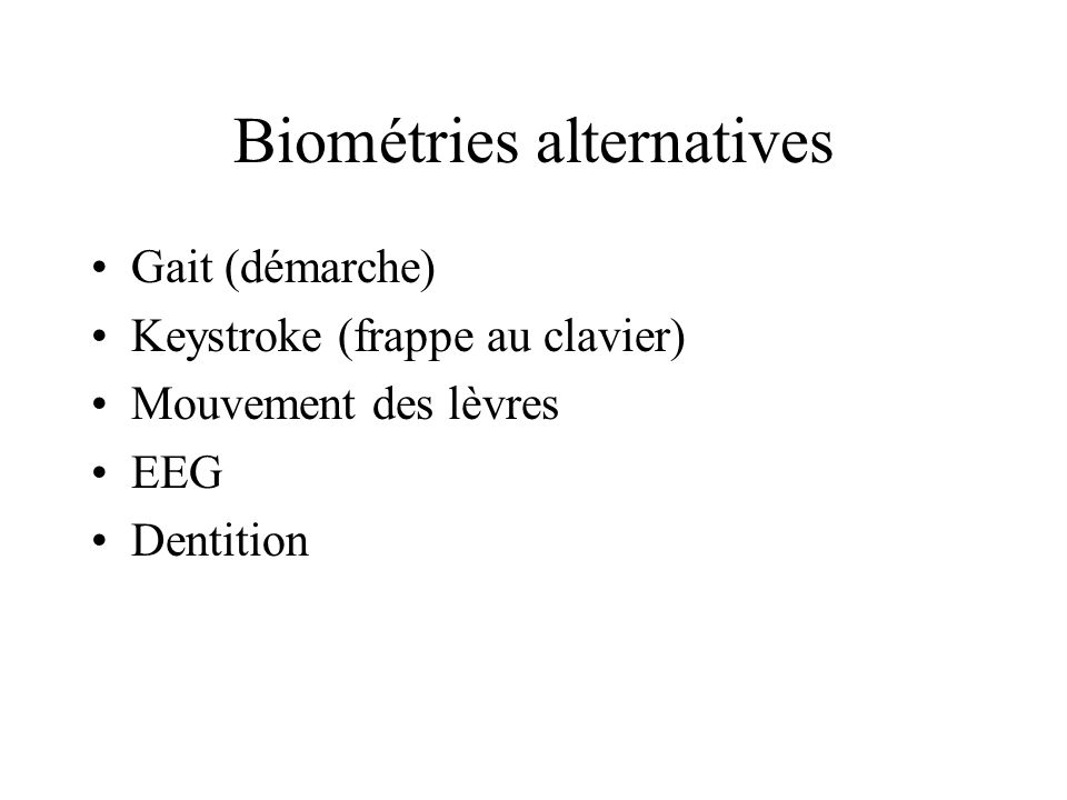 Biométrie fiction ? Identification par TEP ADN Odeur Expression faciale Réaction cognitive ?????