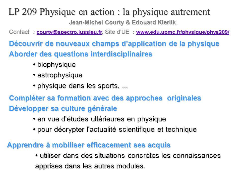 LP 209 Physique en action : la physique autrement Compléter sa formation avec des approches originales Développer sa culture générale en vue d'études