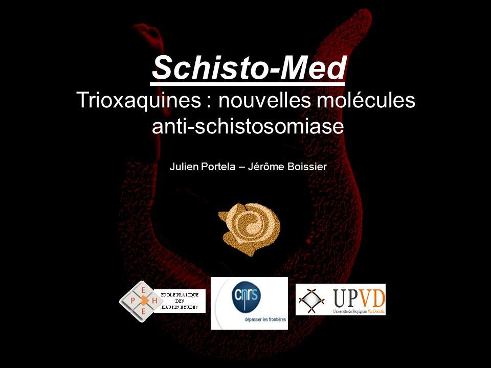 Schisto-Med Trioxaquines : nouvelles molécules anti-schistosomiase Julien Portela – Jérôme Boissier
