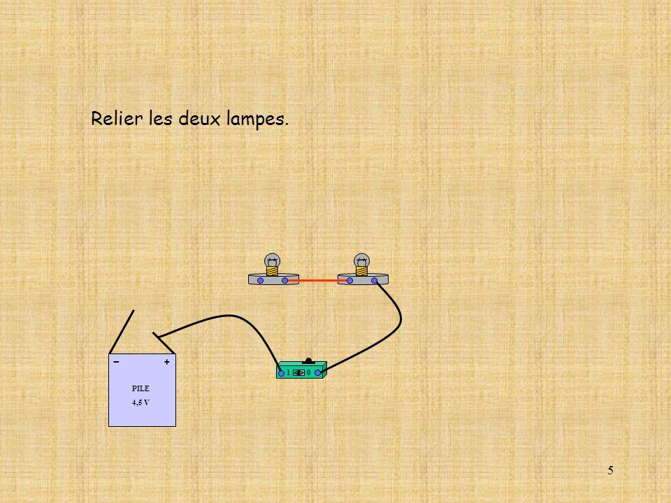 6 10 PILE 4,5 V + - Placer le dernier fil entre la seconde lampe et le (-) de la pile.