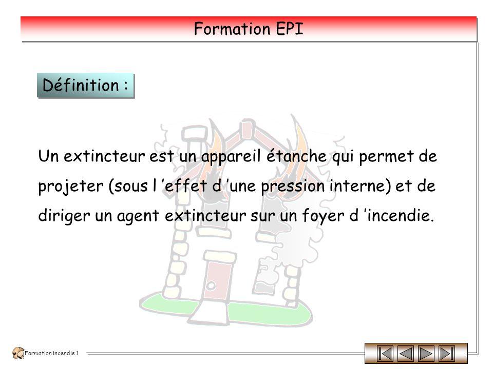 INCENDIE FORMATION INCENDIE 1 Les Extincteurs