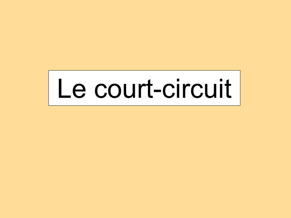 Le court-circuit