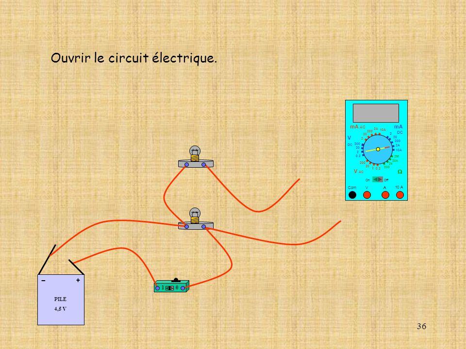 36 Ouvrir le circuit électrique. 10 PILE 4,5 V + - 10 A Com mA DC A OffOn 10A 2A 200 20 V 2 V AC mA AC V DC 2M 20k 2k 200 0.2 2 200 20 2 0.2 2 20 200