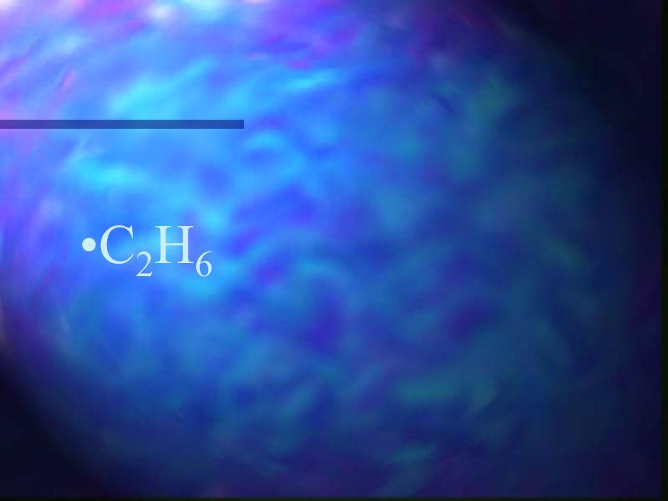 C 2 H 6