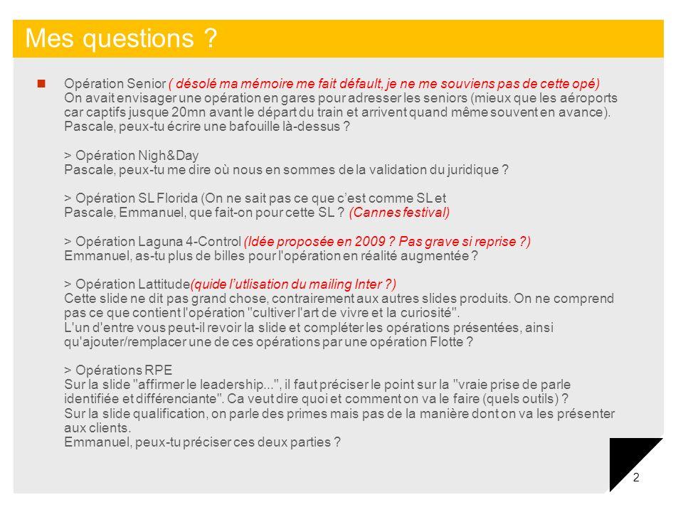 2 Mes questions .