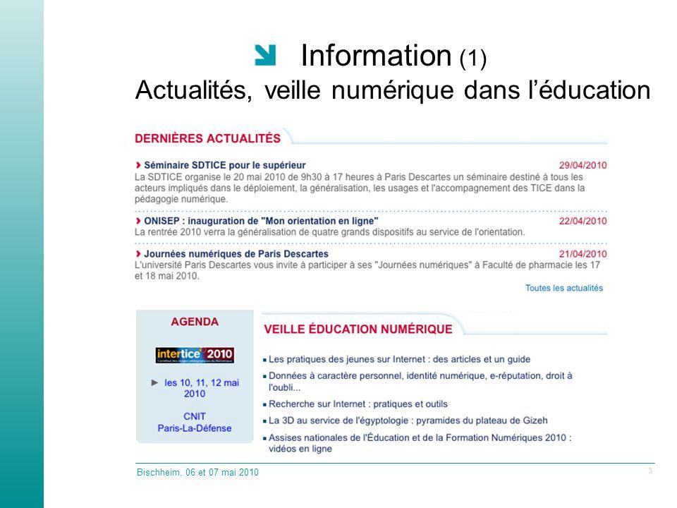 Information (1) Actualités, veille numérique dans léducation Bischheim, 06 et 07 mai 2010 3