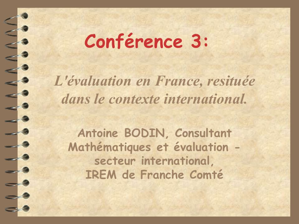 Conférence 3: L évaluation en France, resituée dans le contexte international.