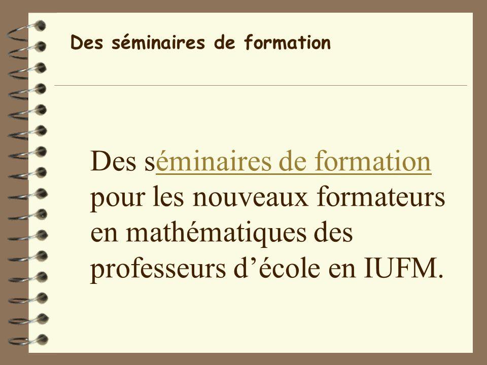 Des séminaires de formation pour les nouveaux formateurs en mathématiques des professeurs décole en IUFM.éminaires de formation Des séminaires de formation