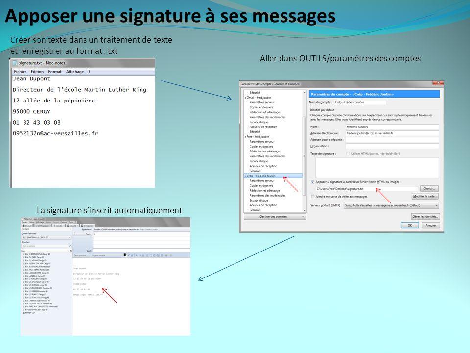 Apposer une signature à ses messages Créer son texte dans un traitement de texte et enregistrer au format.