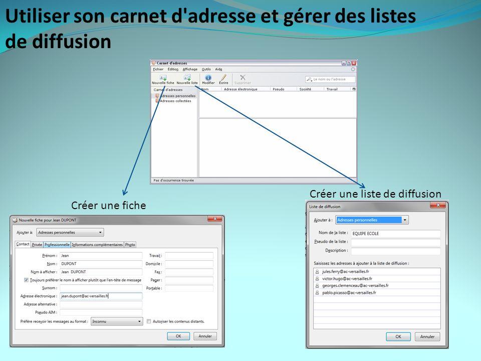Utiliser son carnet d adresse et gérer des listes de diffusion Créer une fiche Créer une liste de diffusion