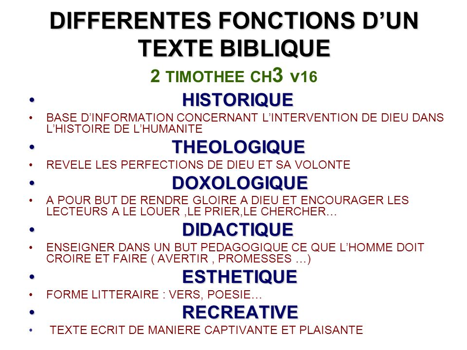 DIFFERENTES FONCTIONS DUN TEXTE BIBLIQUE DIFFERENTES FONCTIONS DUN TEXTE BIBLIQUE 2 TIMOTHEE CH 3 v 16 HISTORIQUE HISTORIQUE BASE DINFORMATION CONCERN