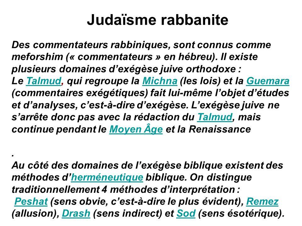 Judaïsme rabbanite Des commentateurs rabbiniques, sont connus comme meforshim (« commentateurs » en hébreu).