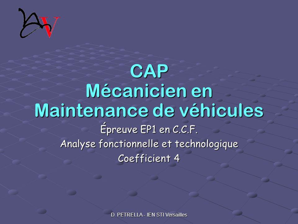 D. PETRELLA - IEN STI Versailles CAP Mécanicien en Maintenance de véhicules Épreuve EP1 en C.C.F. Analyse fonctionnelle et technologique Coefficient 4