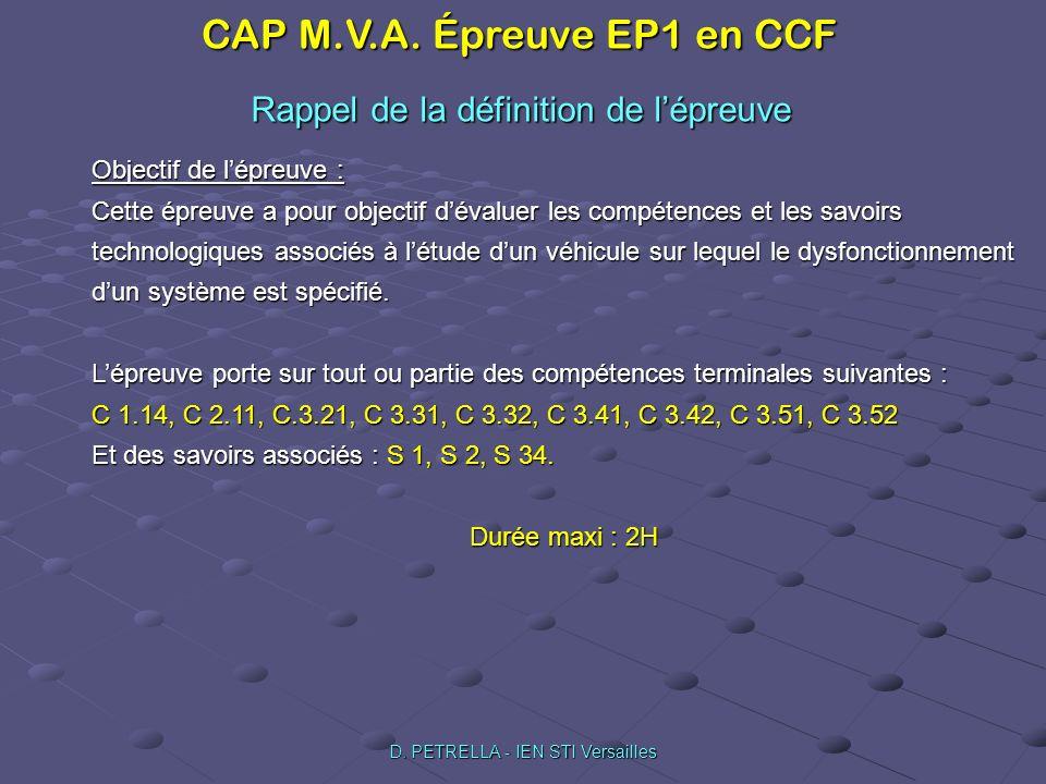 CAP M.V.A. Épreuve EP1 en CCF D. PETRELLA - IEN STI Versailles Rappel de la définition de lépreuve Objectif de lépreuve : Cette épreuve a pour objecti