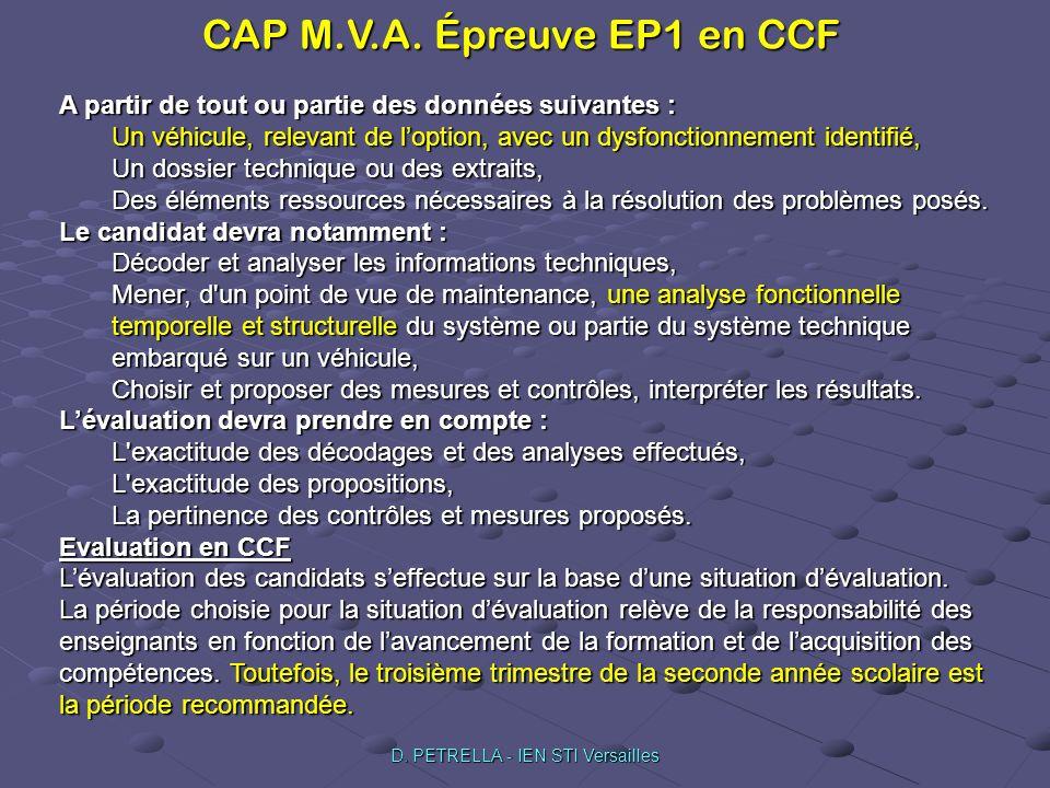 CAP M.V.A. Épreuve EP1 en CCF D. PETRELLA - IEN STI Versailles A partir de tout ou partie des données suivantes : Un véhicule, relevant de loption, av