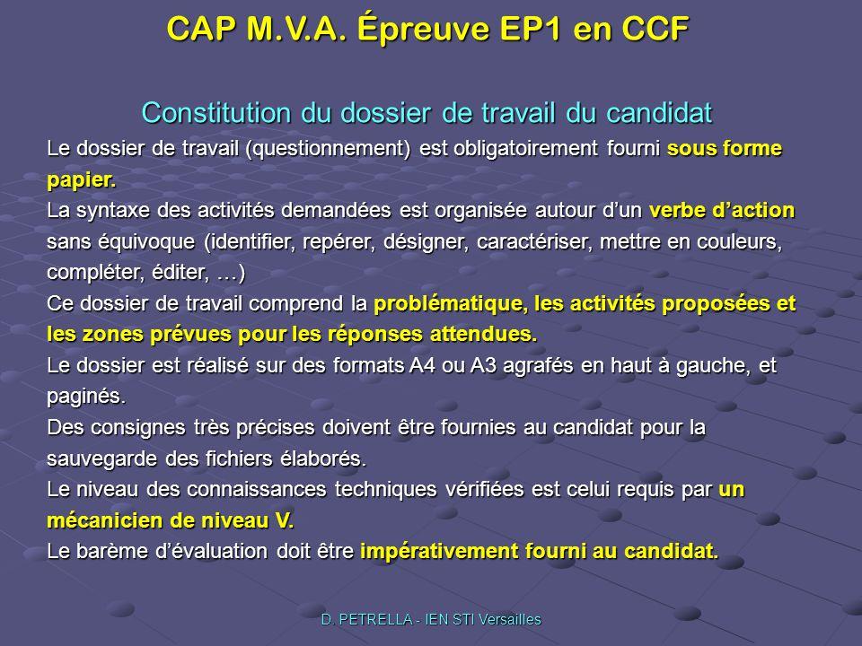CAP M.V.A. Épreuve EP1 en CCF D. PETRELLA - IEN STI Versailles Constitution du dossier de travail du candidat Le dossier de travail (questionnement) e