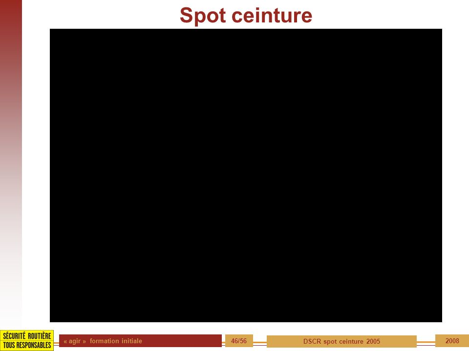« agir » formation initiale 46/56 DSCR spot ceinture 2005 2008 Spot ceinture