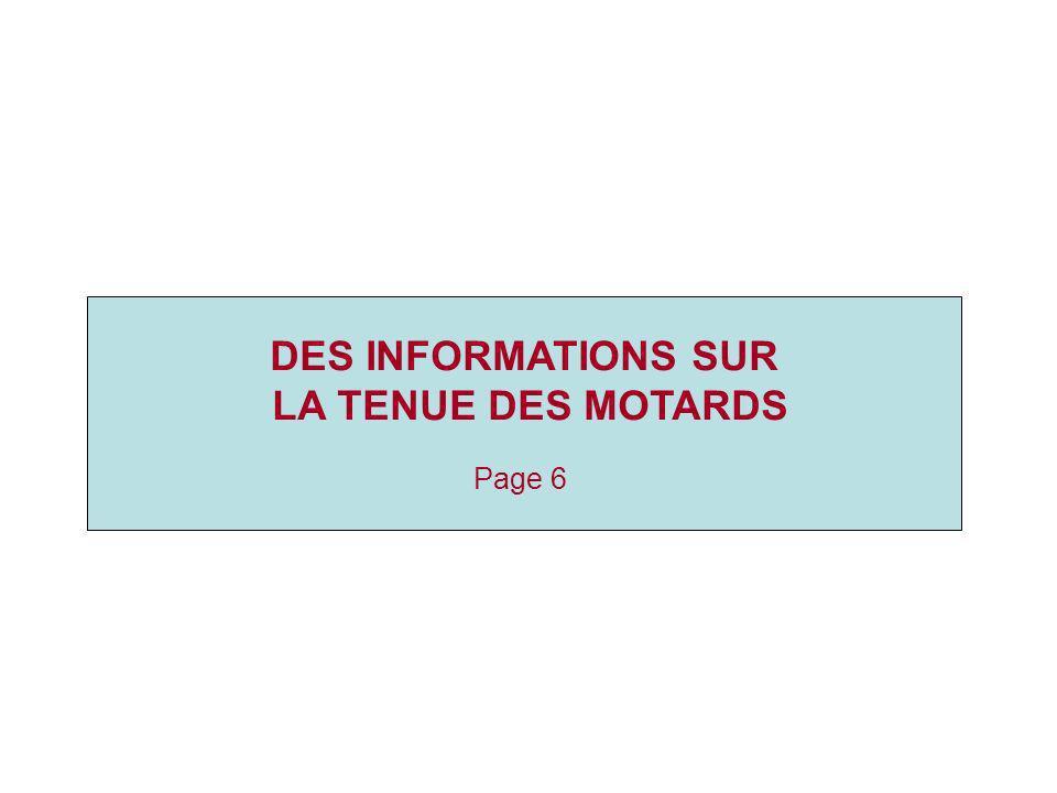 DES INFORMATIONS SUR LA TENUE DES MOTARDS Page 6
