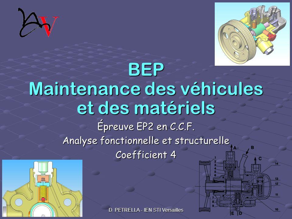 D. PETRELLA - IEN STI Versailles BEP Maintenance des véhicules et des matériels Épreuve EP2 en C.C.F. Analyse fonctionnelle et structurelle Coefficien