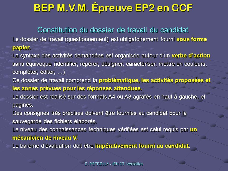 BEP M.V.M. Épreuve EP2 en CCF D. PETRELLA - IEN STI Versailles Constitution du dossier de travail du candidat Le dossier de travail (questionnement) e