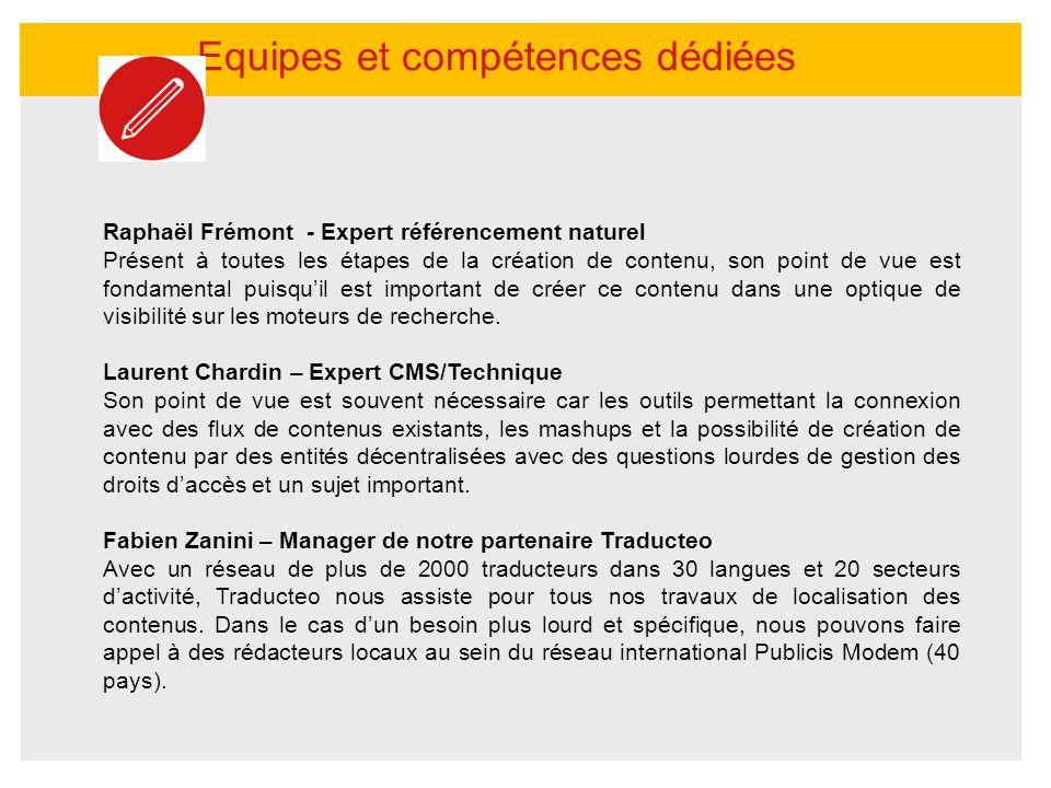 Equipes et compétences dédiées Raphaël Frémont - Expert référencement naturel Présent à toutes les étapes de la création de contenu, son point de vue