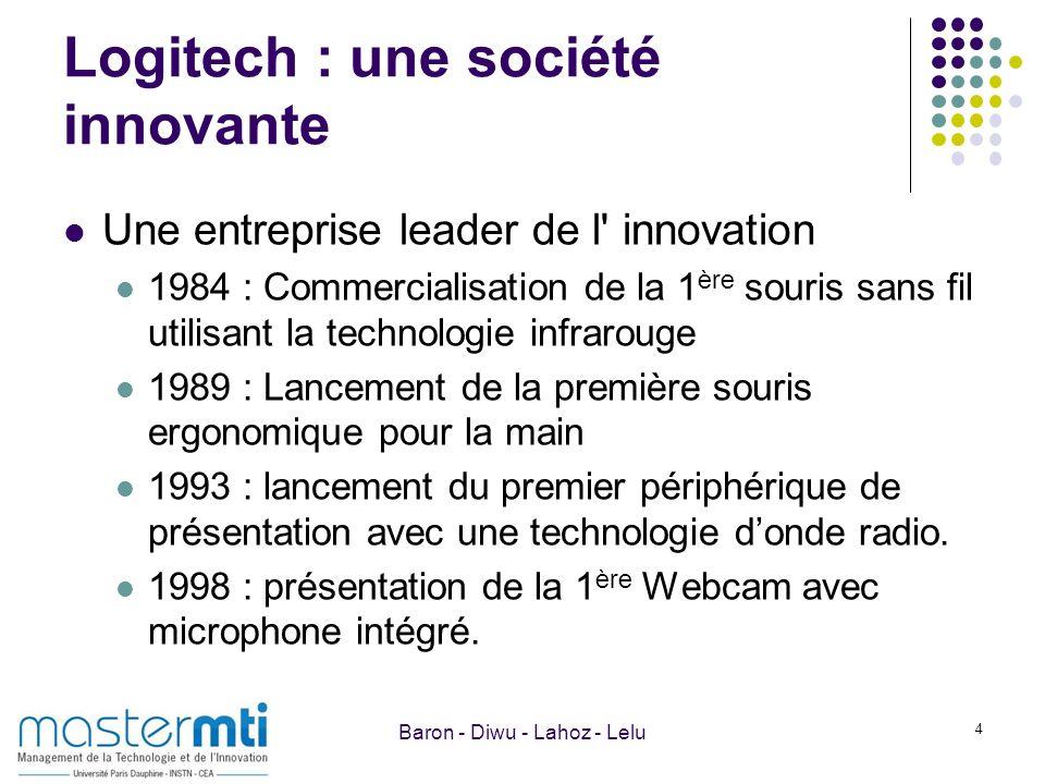 Logitech : une société innovante Une entreprise leader de l' innovation 1984 : Commercialisation de la 1 ère souris sans fil utilisant la technologie