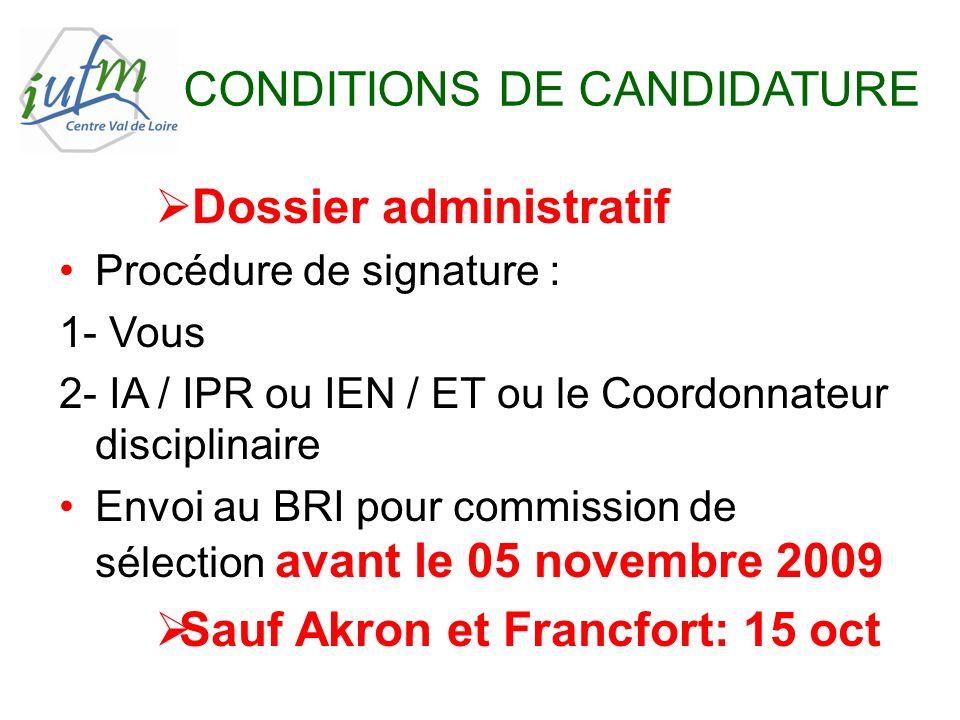 CONDITIONS DE CANDIDATURE Dossier administratif Procédure de signature : 1- Vous 2- IA / IPR ou IEN / ET ou le Coordonnateur disciplinaire Envoi au BR