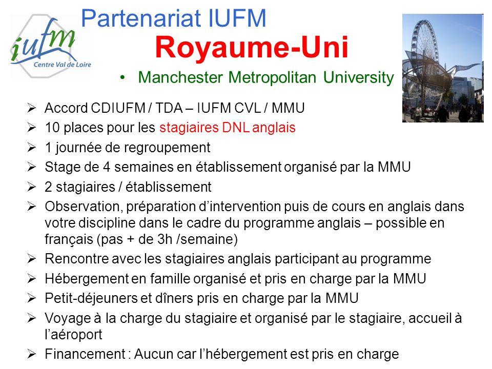Manchester Metropolitan University Accord CDIUFM / TDA – IUFM CVL / MMU 10 places pour les stagiaires DNL anglais 1 journée de regroupement Stage de 4