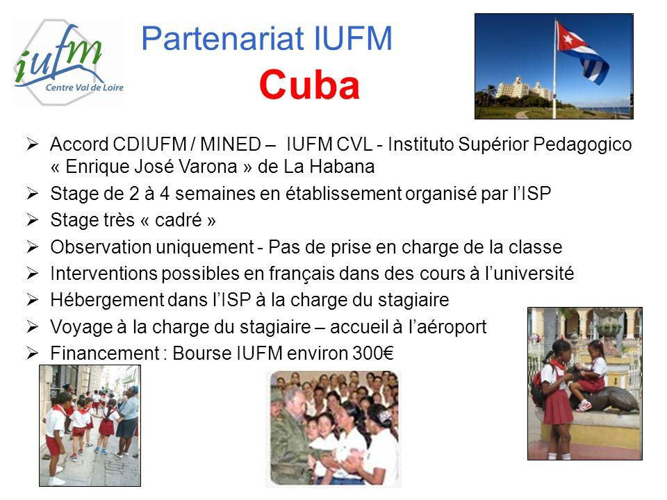 Accord CDIUFM / MINED – IUFM CVL - Instituto Supérior Pedagogico « Enrique José Varona » de La Habana Stage de 2 à 4 semaines en établissement organis