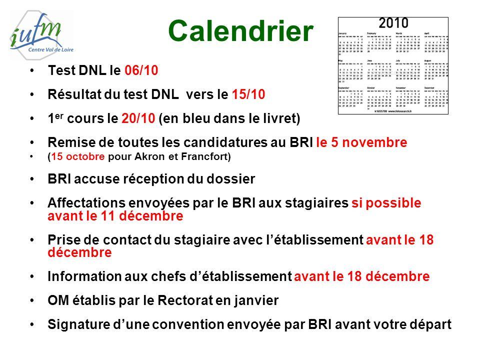 Calendrier Test DNL le 06/10 Résultat du test DNL vers le 15/10 1 er cours le 20/10 (en bleu dans le livret) Remise de toutes les candidatures au BRI