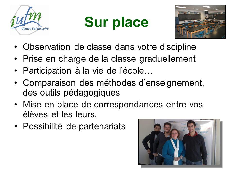 Sur place Observation de classe dans votre discipline Prise en charge de la classe graduellement Participation à la vie de lécole… Comparaison des mét