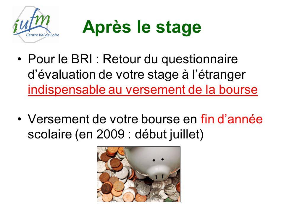Après le stage Pour le BRI : Retour du questionnaire dévaluation de votre stage à létranger indispensable au versement de la bourse Versement de votre