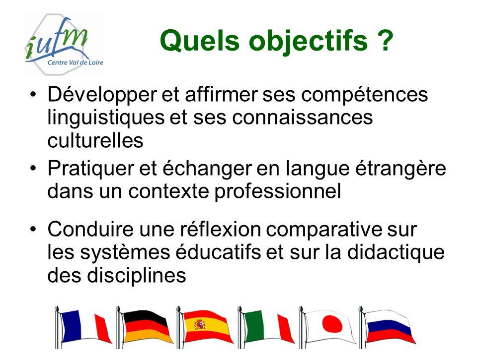 Quels objectifs ? Développer et affirmer ses compétences linguistiques et ses connaissances culturelles Pratiquer et échanger en langue étrangère dans