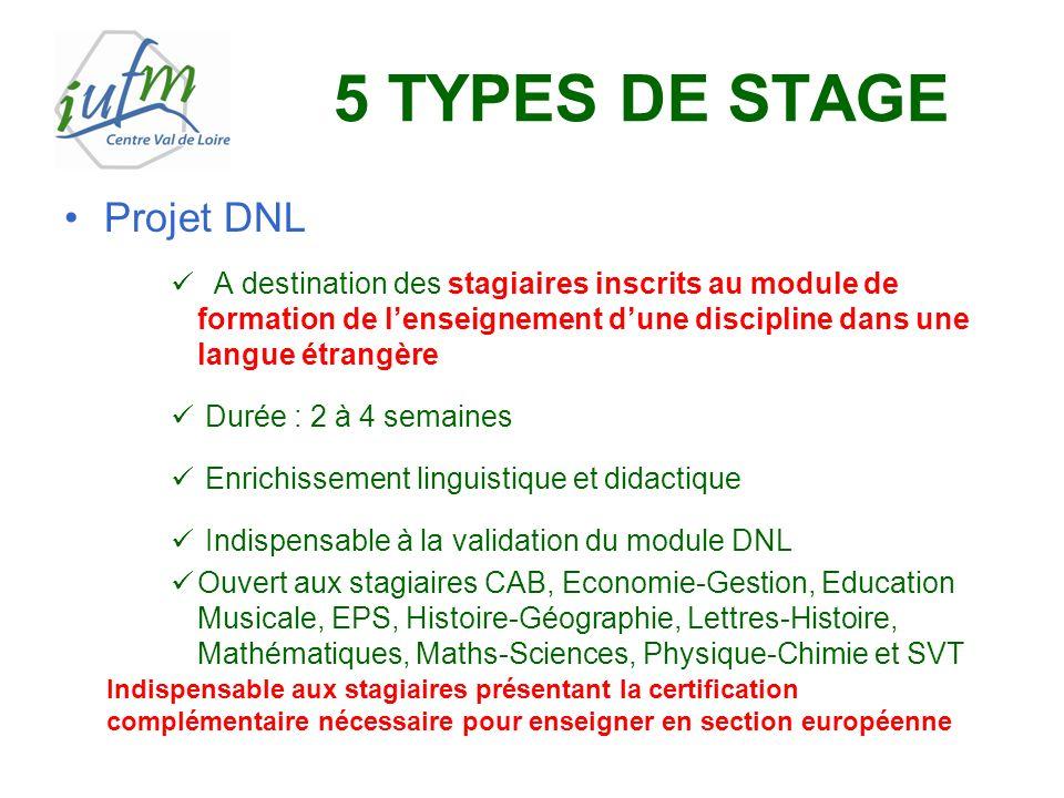 5 TYPES DE STAGE Projet DNL A destination des stagiaires inscrits au module de formation de lenseignement dune discipline dans une langue étrangère Du