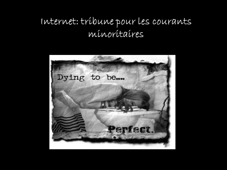 Internet : Tribune pour les courants minoritaires Internet: tribune pour les courants minoritaires