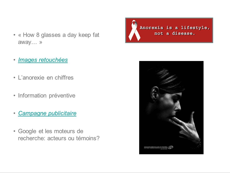 « How 8 glasses a day keep fat away… » Images retouchées Lanorexie en chiffres Information préventive Campagne publicitaire Google et les moteurs de r